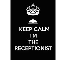 KEEP CALM I'M THE RECEPTIONIST Photographic Print