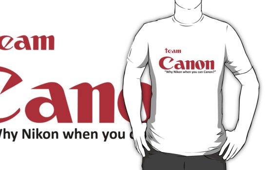 "Team Canon! - ""why nikon when you can CANON?"" by photoshirt"