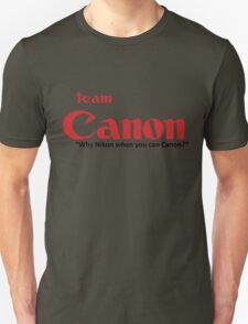 "Team Canon! - ""why nikon when you can CANON?"" T-Shirt"
