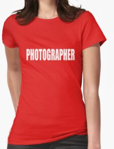PHOTOGRAPHER - SECURITY STYLE! Womens Fitted T-Shirt