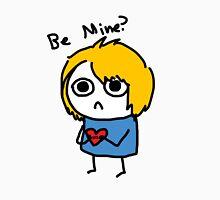 Be mine? Unisex T-Shirt