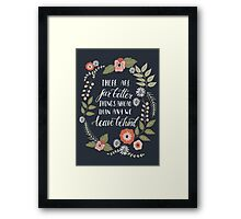 There Are Far Better Things Ahead Than Any We Leave Behind Framed Print