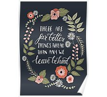 There Are Far Better Things Ahead Than Any We Leave Behind Poster