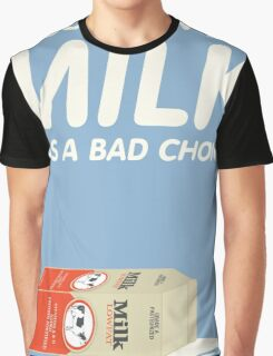 Milk Was A Bad Choice Graphic T-Shirt