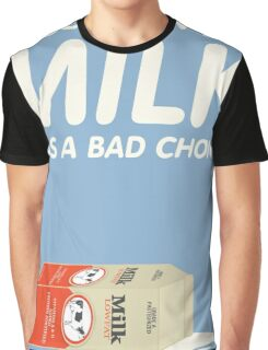 Milk Was A Bad Choice Graphic T-Shirt