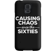 Causing Chaos Since the Sixties Samsung Galaxy Case/Skin