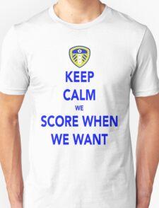 Keep Calm We Score When We Want T-Shirt