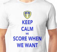 Keep Calm We Score When We Want Unisex T-Shirt