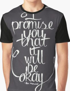Ben Marwood - I Promise You That It Will Be Okay Graphic T-Shirt