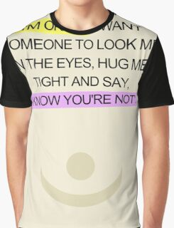 Sometimes when I say... Graphic T-Shirt