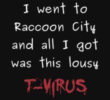went to raccoon city - got t-virus by resche