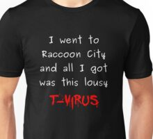 went to raccoon city - got t-virus Unisex T-Shirt