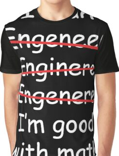 I'm an Engineer Graphic T-Shirt