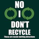 No I don't recycle by marinasinger