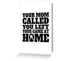 You Left Your Game At Home Hockey Greeting Card