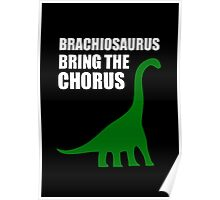 Brachiosaurus, Bring The Chorus (white design) Poster