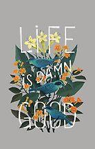Life is damn good by Fil Gouvea