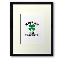 Kiss me, Im CAMBRIA Framed Print