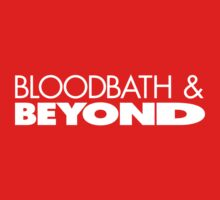 Bloodbath & Beyond (white text) by dismantledesign