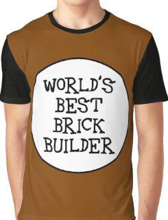 WORLD'S BEST BRICK BUILDER  Graphic T-Shirt