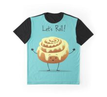 Let's Roll! Graphic T-Shirt