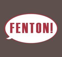 FENTON!! by mashedfish