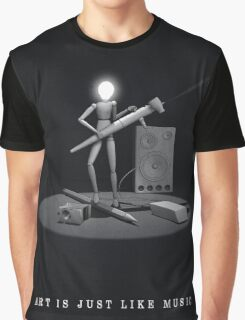 art is just like music Graphic T-Shirt