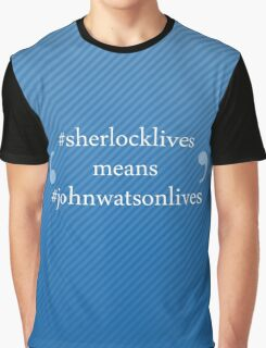 #sherlocklives Graphic T-Shirt