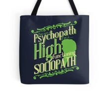 I'm not a Psychopath, I'm a High Functioning Sociopath Tote Bag