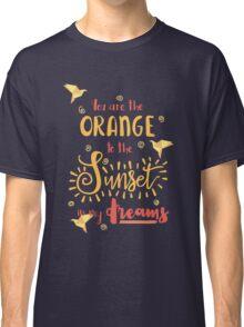 The Orange to my sunset Classic T-Shirt