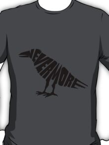 Quoth the raven... T-Shirt