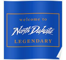 Welcome to North Dakota Legendary Road Sign Poster