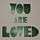 You Are Loved (3) by Sherony Lock