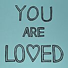 You Are Loved (4) by Sherony Lock