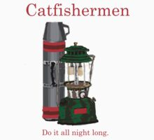 Catfishermen do it all night long. by Jack Hunt