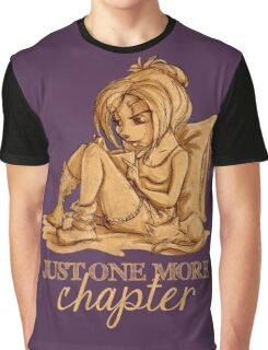 Just one more chapter... Graphic T-Shirt