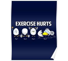 Exercise Hurts | Funny Workout Poster