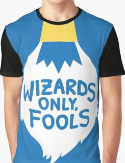 Wizards Only, Fools Graphic T-Shirt