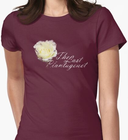 The Last Plantagenet. Womens Fitted T-Shirt