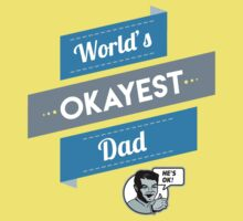 World's Okayest Dad | Funny Dad Gift Kids Tee