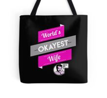 World's Okayest Wife | Funny Wife Gift Tote Bag
