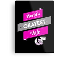World's Okayest Wife | Funny Wife Gift Metal Print