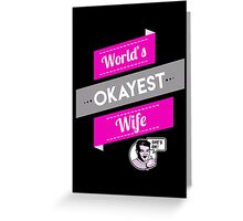 World's Okayest Wife | Funny Wife Gift Greeting Card