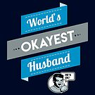 World's Okayest Husband | Funny Husband Gift by BootsBoots