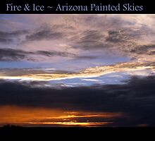 Fire & Ice ~ Arizona Painted Skies by Kimberly Chadwick