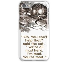 Im Mad You Are Mad Cat Quote iPhone Case/Skin