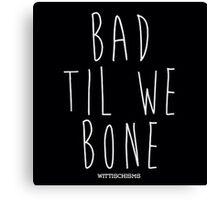 Bad To The Bone Canvas Print