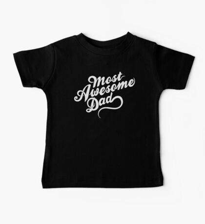 Most Awesome Dad   Dad Gift Baby Tee