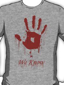 "AWESOME Dark Brotherhood ""We Know"" T-Shirt"