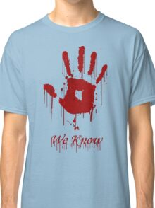 "AWESOME Dark Brotherhood ""We Know"" Classic T-Shirt"